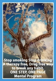 Stop smoking. Stop drinking. A therapy free, Drug free way to break any habit ebook by Sam Hansen