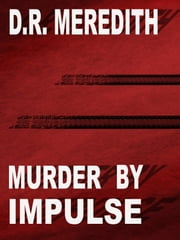 Murder by Impulse ebook by D.R. Meredith