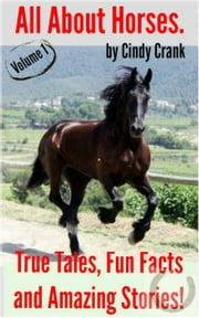 All About Horses - All About Horses., #1 ebook by Cindy Crank