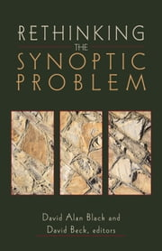 Rethinking the Synoptic Problem ebook by
