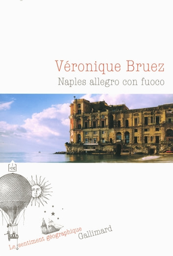 Naples allegro con fuoco ebook by Véronique Bruez