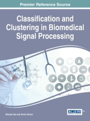 Classification and Clustering in Biomedical Signal Processing ebook by Nilanjan Dey,Amira Ashour