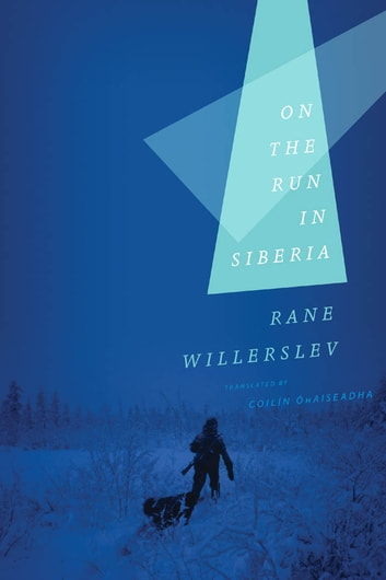 On the Run in Siberia ebook by Rane Willerslev
