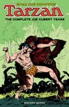 Edgar Rice Burroughs' Tarzan: The Complete Joe Kubert Years ebook by