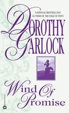 Wind of Promise ebook by Dorothy Garlock
