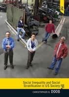 Social Inequality and Social Stratification in U.S. Society ebook by Christopher B. Doob
