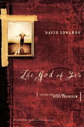 The God of Yes - Living the Life You Were Promised ebook by David Edwards