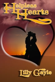 Helpless Hearts ebook by Lilly Gayle