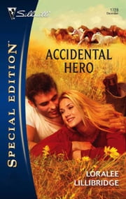 Accidental Hero ebook by Loralee Lillibridge