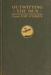 Outwitting the Hun ebook by Pat O'Brien