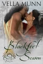Blackfeet Season ebook by Vella Munn