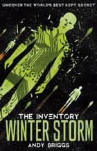 The Inventory 4: Winter Storm ebook by Andy Briggs