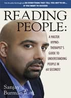 Reading People - A Master Hypno-Therapist's Guide to Understanding People ebook by Sanjay Burman