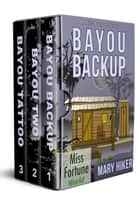 Bayou Boxed Set (Books 1 - 3) - Miss Fortune World: Friends of Miss Fortune ebook by Mary Hiker
