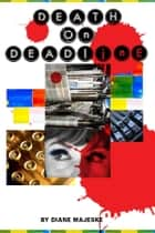 Death on Deadline ebook by Diane Majeske