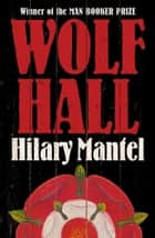 Wolf Hall ebook by Hilary Mantel