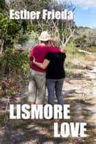 Lismore Love ebook by Esther Frieda