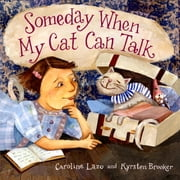 Someday When My Cat Can Talk ebook by Caroline Lazo,Kyrsten Brooker