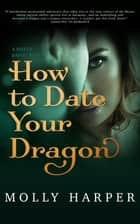 How to Date Your Dragon ebook by Molly Harper