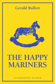 The Happy Mariners ebook by Gerald Bullett