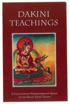 Dakini Teachings ebook by Padmasambhava Guru Rinpoche