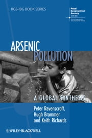 Arsenic Pollution - A Global Synthesis ebook by Peter Ravenscroft,Hugh Brammer,Keith Richards