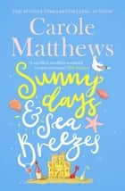 Sunny Days and Sea Breezes - The PERFECT feel-good, escapist read from the Sunday Times bestseller ebook by