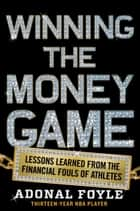 Winning the Money Game ebook by Lessons Learned from the Financial Fouls of Pro Athletes