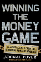 Winning the Money Game, Lessons Learned from the Financial Fouls of Pro Athletes