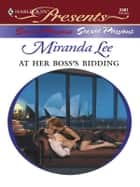 At Her Boss's Bidding ebook by Miranda Lee
