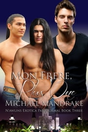 Mon Frere, Plus One ebook by Michael Mandrake