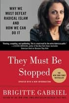They Must Be Stopped ebook by Brigitte Gabriel