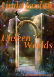 Unseen Worlds ebook by Linda Jordan