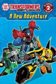 Transformers Robots in Disguise: A New Adventure ebook by Steve Foxe