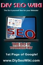 Diy Seo(The Do it yourself Seo for your website)Wiki ebook by sharam