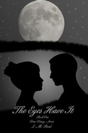 The Eyes Have It ebook by L. M. Reed