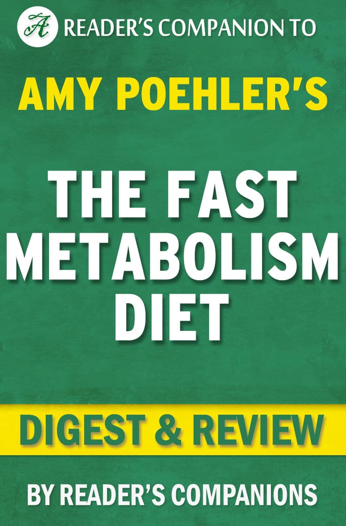 The Fast Metabolism Diet: By Haylie Pomroy | Digest & Review: Eat More Food  and Lose More Weight ebook by Reader's Companions - Rakuten Kobo