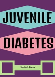 Juvenile Diabetes ebook by Siddharth Sharma