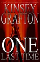 One Last Time ebook by Kinsey Grafton, Mitch Flynn, Sue Roberts (Editor)