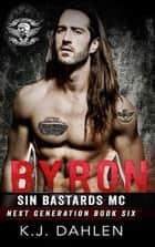 Byron - Sin's Bastards Next Generation, #6 ebook by Kj Dahlen