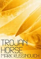 Trojan Horse ebook by Mark Russinovich