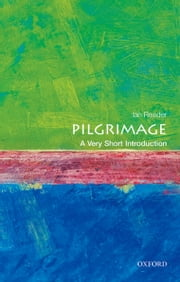 Pilgrimage: A Very Short Introduction ebook by Ian Reader