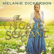 The Noble Servant audiobook by Melanie Dickerson