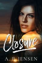 Closure ebook by A.P. Jensen
