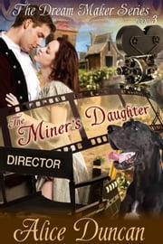 The Miner's Daughter (The Dream Maker Series, Book 3) - 1900s Historical Romance ebook by Alice Duncan