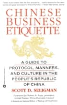Chinese Business Etiquette ebook by Scott D. Seligman