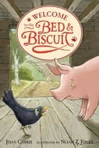 Welcome to the Bed and Biscuit ebook by Joan Carris, Noah Z. Jones