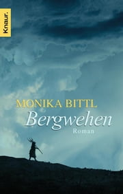 Bergwehen - Roman ebook by Monika Bittl