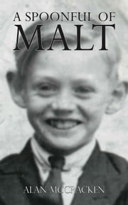 A Spoonful of Malt ebook by Alan McCracken
