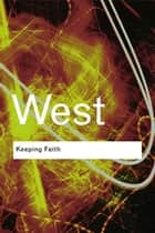 Keeping Faith - Philosophy and Race in America 電子書 by Cornel West